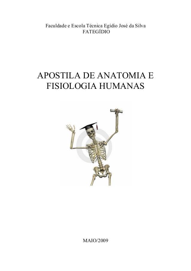 Faculdade e Escola Técnica Egídio José da Silva                  FATEGÍDIOAPOSTILA DE ANATOMIA E  FISIOLOGIA HUMANAS      ...