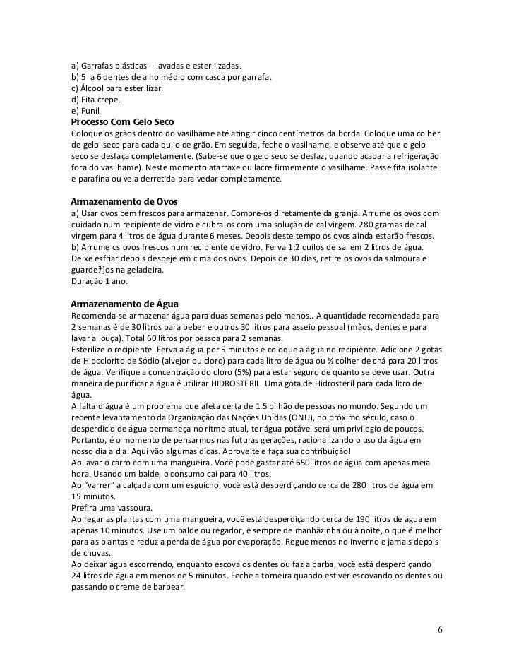 a) Garrafas plásticas – lavadas e esterilizadas.b) 5 a 6 dentes de alho médio com casca por garrafa.c) Álcool para esteril...