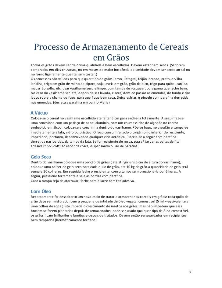 Processo de Armazenamento de Cereais               em GrãosTodos os grãos devem ser de ótima qualidade e bem escolhidos. D...