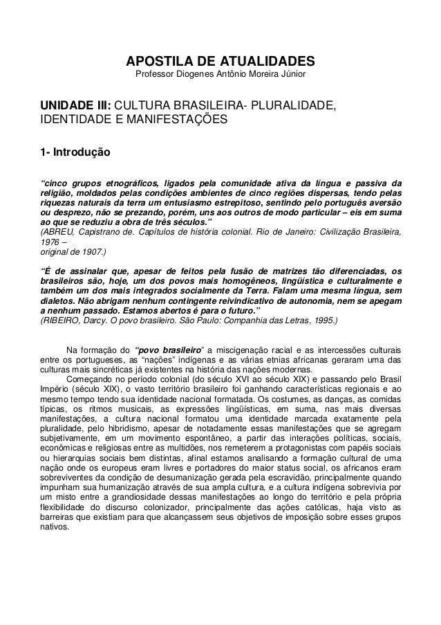 APOSTILA DE ATUALIDADES  Professor Diogenes Antônio Moreira Júnior  UNIDADE III: CULTURA BRASILEIRA- PLURALIDADE,  IDENTID...