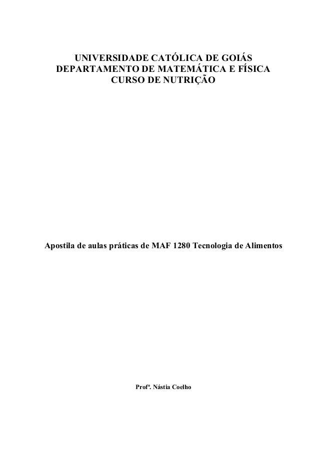 UNIVERSIDADE CATÓLICA DE GOIÁS DEPARTAMENTO DE MATEMÁTICA E FÍSICA CURSO DE NUTRIÇÃO Apostila de aulas práticas de MAF 128...