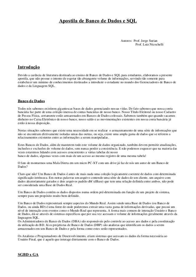 Apostila de Banco de Dados e SQL  Autores: Prof. Jorge Surian Prof. Luiz Nicochelli  Introdução Devido a carência de liter...