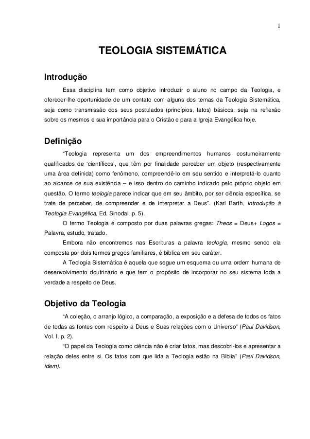 1                       TEOLOGIA SISTEMÁTICAIntrodução         Essa disciplina tem como objetivo introduzir o aluno no cam...