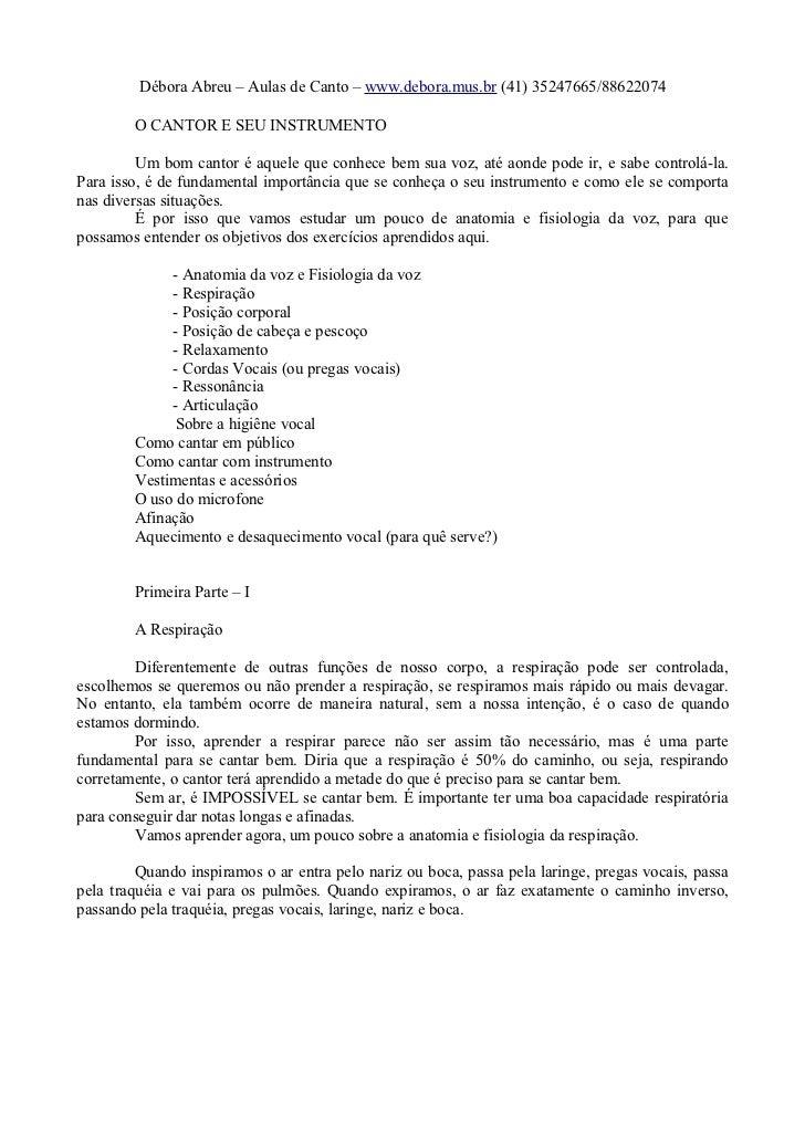 Débora Abreu – Aulas de Canto – www.debora.mus.br (41) 35247665/88622074        O CANTOR E SEU INSTRUMENTO         Um bom ...