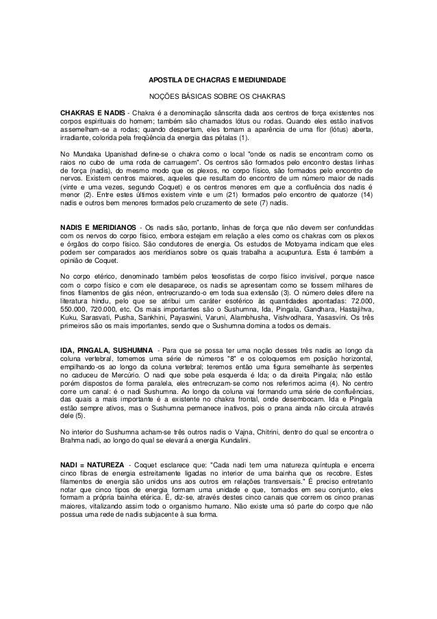 APOSTILA DE CHACRAS E MEDIUNIDADE NOÇÕES BÁSICAS SOBRE OS CHAKRAS CHAKRAS E NADIS - Chakra é a denominação sânscrita dada ...