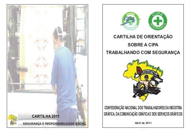 CARTILHA 2011  SEGURANÇA E RESPONSABILIDADE SOCIAL  - 36 -  CARTILHA DE ORIENTAÇÃO  SOBRE A CIPA  TRABALHANDO COM SEGURANÇ...