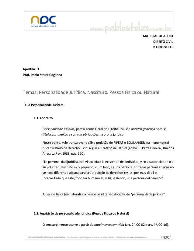 MATERIAL DE APOIO DIREITO CIVIL PARTE GERAL Apostila 01 Prof. Pablo Stolze Gagliano Temas: Personalidade Jurídica. Nascitu...