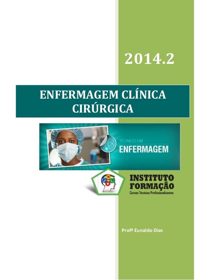 2014.2 Profª Eunaldo Dias ENFERMAGEM CLÍNICA CIRÚRGICA
