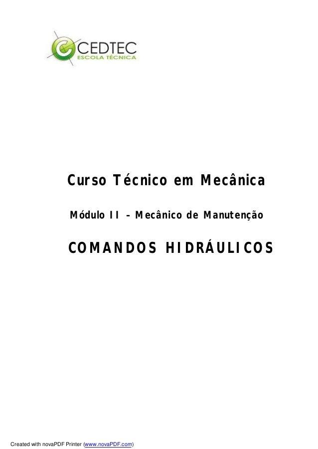 Curso Técnico em Mecânica Módulo II – Mecânico de Manutenção COMANDOS HIDRÁULICOS Created with novaPDF Printer (www.novaPD...