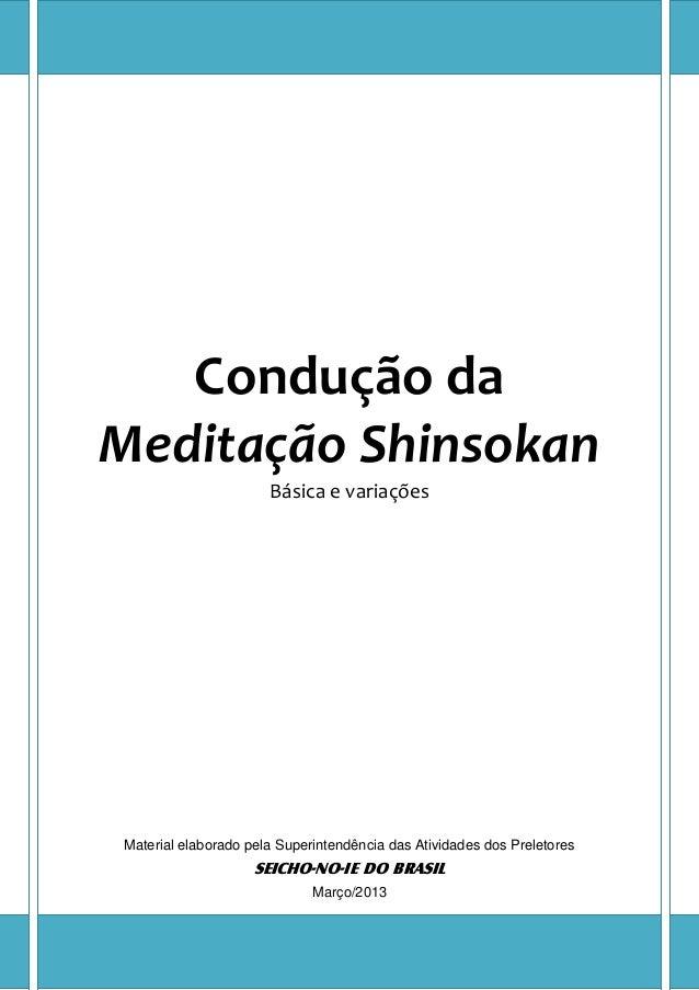 Condução da Meditação Shinsokan Básica e variações Material elaborado pela Superintendência das Atividades dos Preletores ...