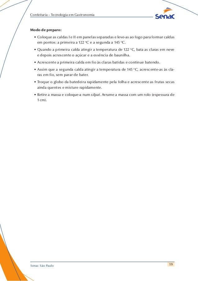 19 Confeitaria – Tecnologia em Gastronomia Senac São Paulo Modo de preparo: •Coloque as caldas I e II em panelas separada...
