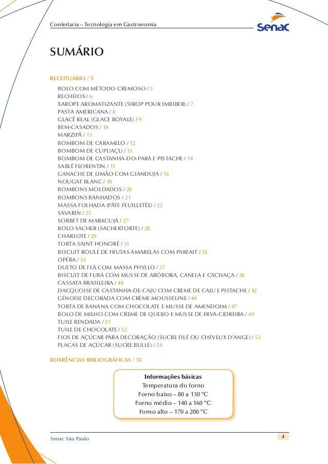 4 Confeitaria – Tecnologia em Gastronomia Senac São Paulo SUMÁRIO RECEITUÁRIO / 5 BOLO COM MÉTODO CREMOSO / 5 RECHEIOS / 6...