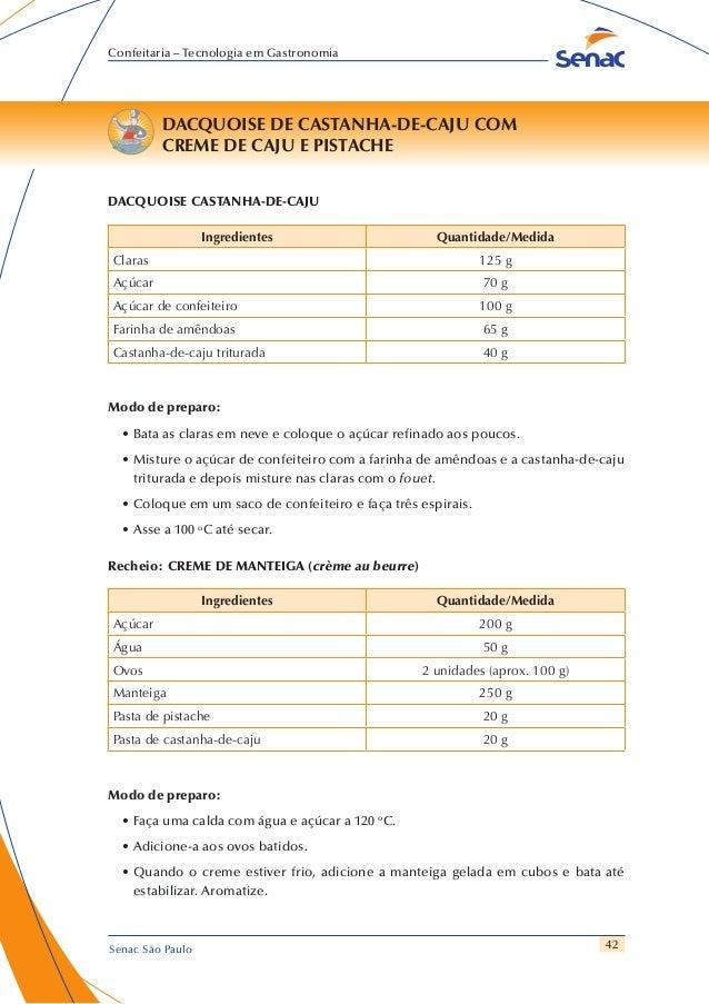 42 Confeitaria – Tecnologia em Gastronomia Senac São Paulo DACQUOISE DE CASTANHA-DE-CAJU COM CREME DE CAJU E PISTACHE DACQ...