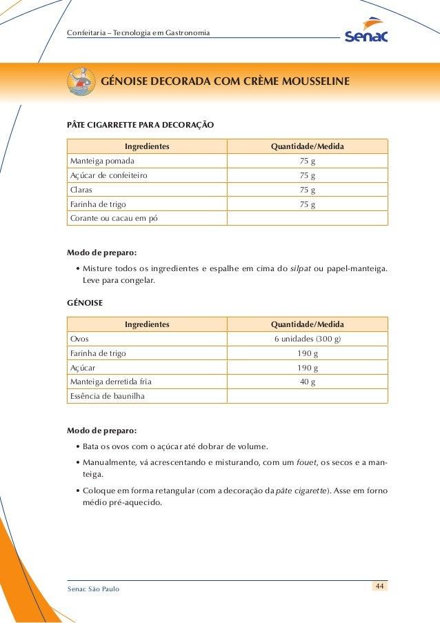 44 Confeitaria – Tecnologia em Gastronomia Senac São Paulo GÉNOISE DECORADA COM CRÈME MOUSSELINE PÂTE CIGARRETTE PARA DECO...