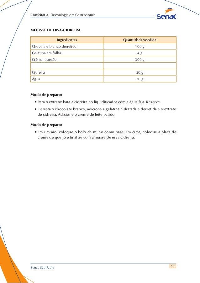 50 Confeitaria – Tecnologia em Gastronomia Senac São Paulo MOUSSE DE ERVA-CIDREIRA Ingredientes Quantidade/Medida Chocolat...