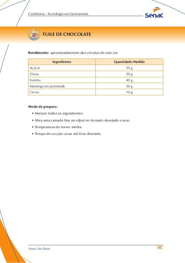 52 Confeitaria – Tecnologia em Gastronomia Senac São Paulo TUILE DE CHOCOLATE Rendimento: aproximadamente dez círculos de ...