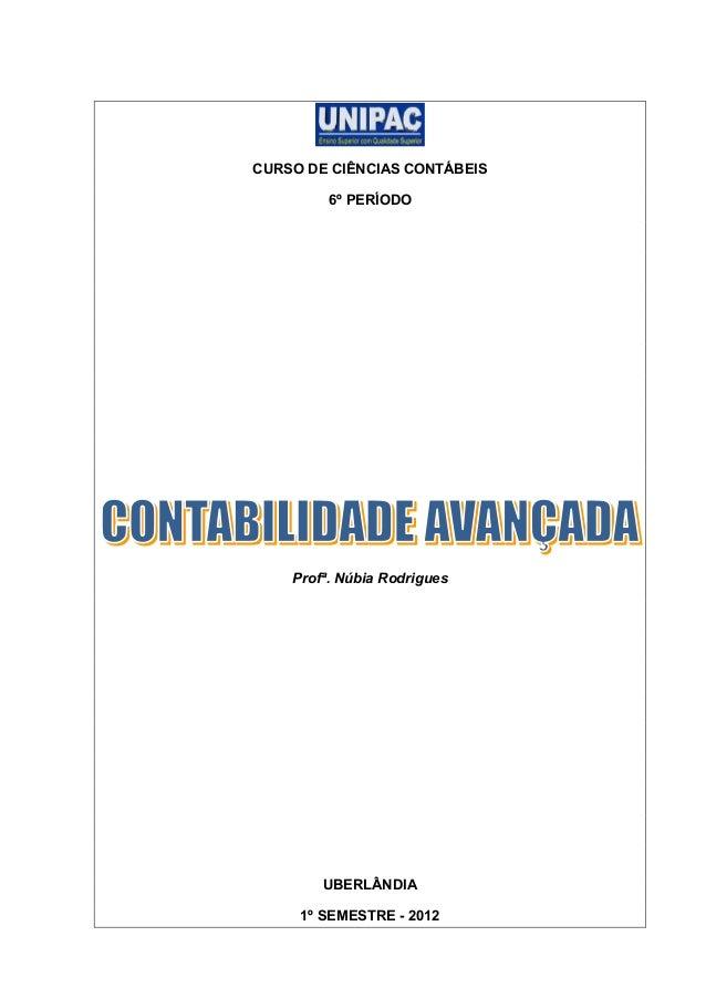 CURSO DE CIÊNCIAS CONTÁBEIS 6º PERÍODO Profª. Núbia Rodrigues UBERLÂNDIA 1º SEMESTRE - 2012