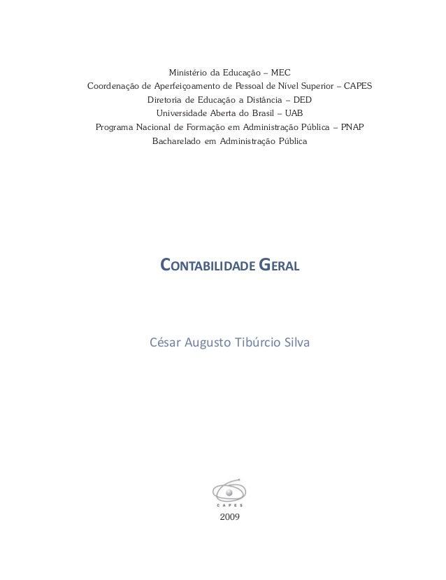 CONTABILIDADE GERAL 2009 César Augusto Tibúrcio Silva Ministério da Educação – MEC Coordenação de Aperfeiçoamento de Pesso...