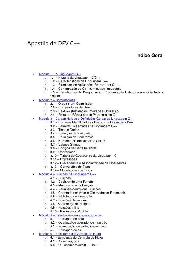 Apostila de DEV C++  Índice Geral   Módulo 1 – A Linguagem C++  o 1.1 – História da Linguagem C/C++  o 1.2 – Característi...