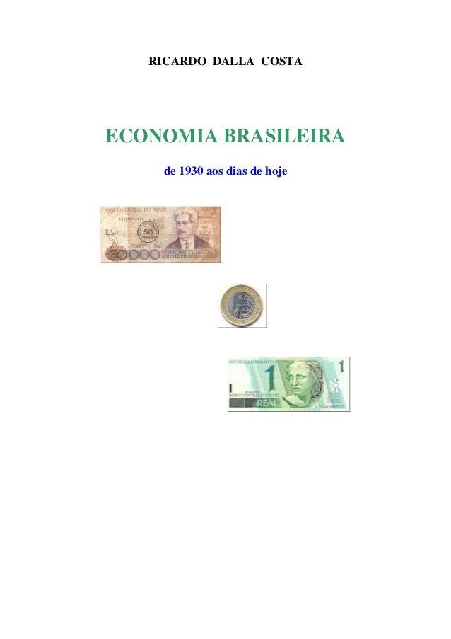 RICARDO DALLA COSTA ECONOMIA BRASILEIRA de 1930 aos dias de hoje
