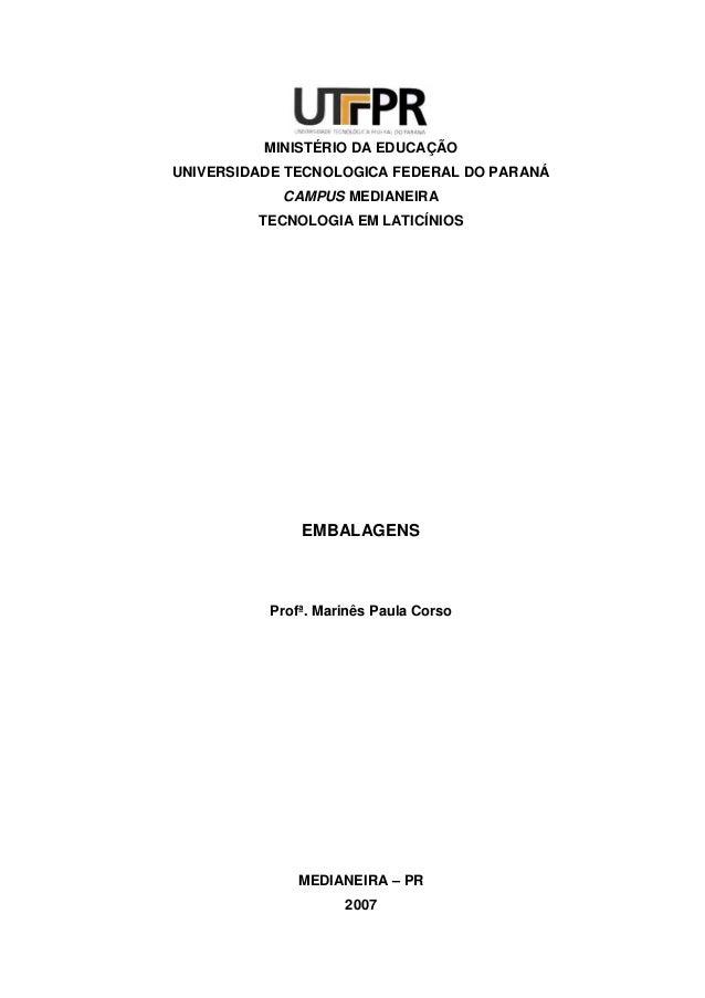 MINISTÉRIO DA EDUCAÇÃOUNIVERSIDADE TECNOLOGICA FEDERAL DO PARANÁ            CAMPUS MEDIANEIRA         TECNOLOGIA EM LATICÍ...