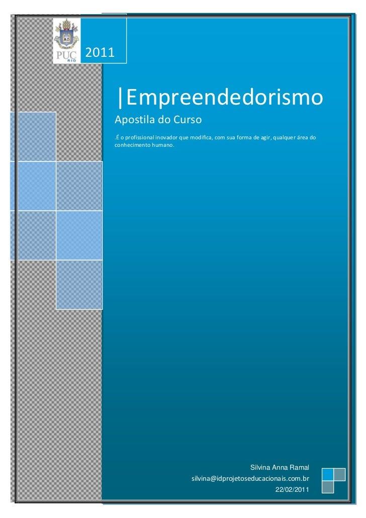2011urs         |Empreendedorismo         Apostila do Curso         .É o profissional inovador que modifica, com sua forma...