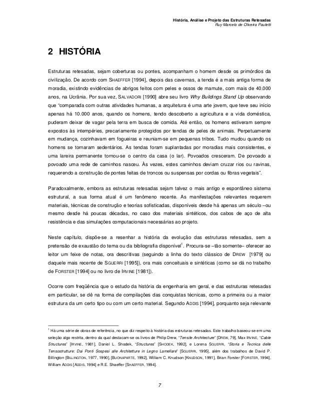 História, Análise e Projeto das Estruturas RetesadasRuy Marcelo de Oliveira Pauletti72 HISTÓRIAEstruturas retesadas, sejam...