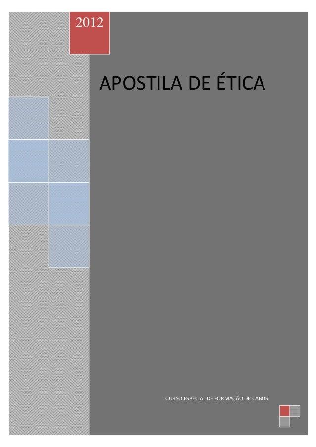 APOSTILA DE ÉTICA 2012 CURSO ESPECIAL DE FORMAÇÃO DE CABOS