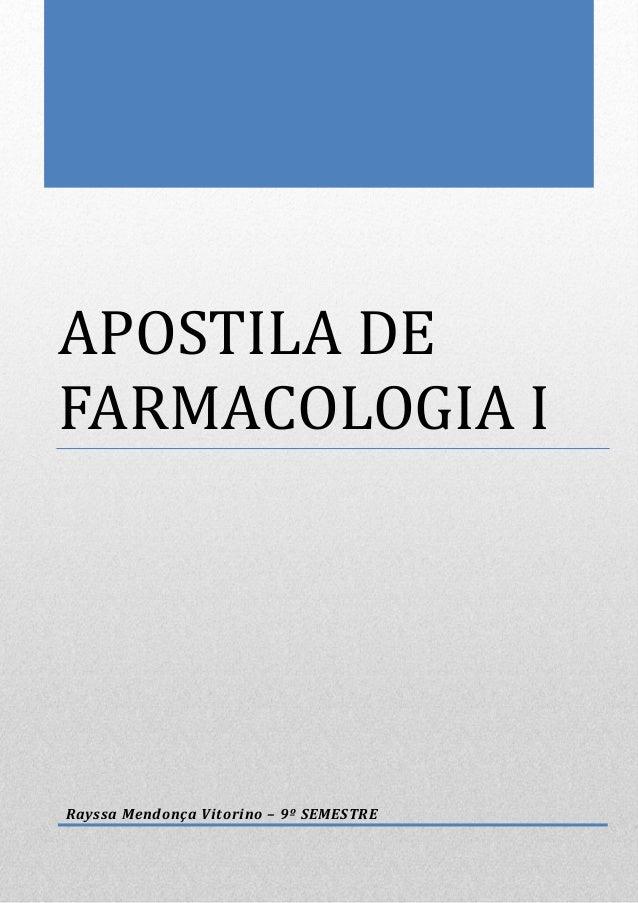 APOSTILA DE FARMACOLOGIA I Rayssa Mendonça Vitorino – 9º SEMESTRE