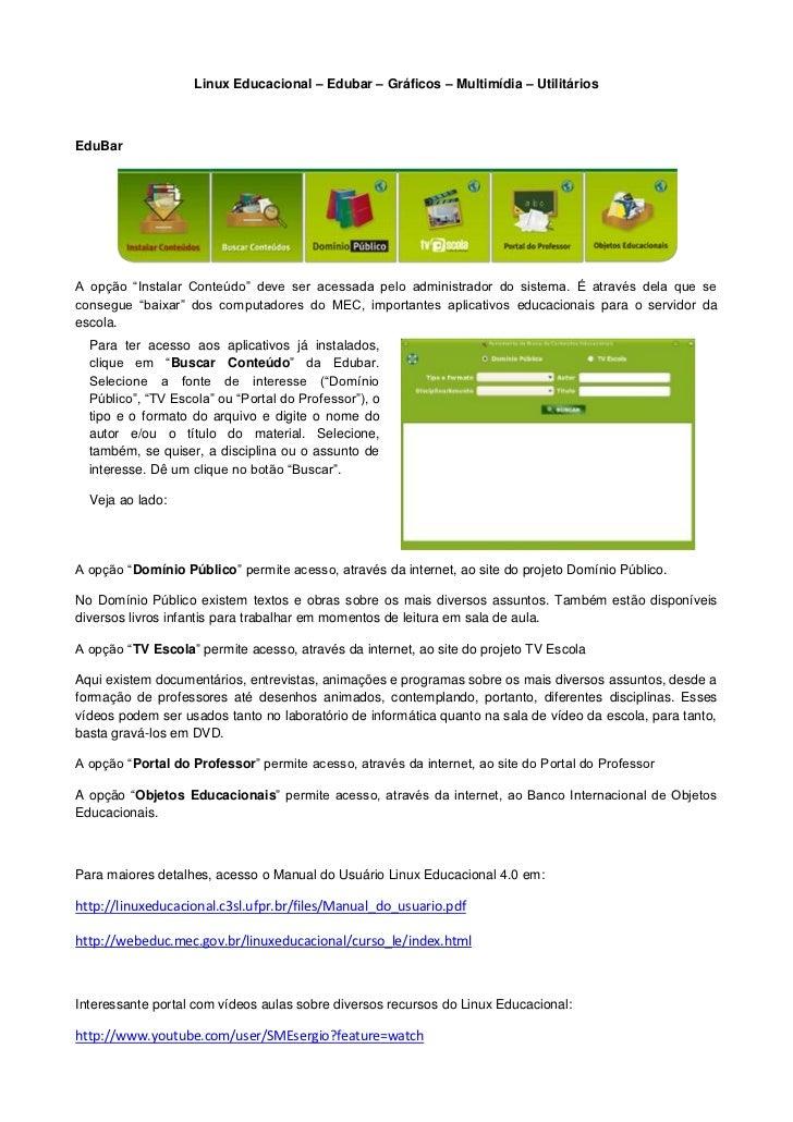 """Linux Educacional – Edubar – Gráficos – Multimídia – UtilitáriosEduBarA opção """"Instalar Conteúdo"""" deve ser acessada pelo a..."""