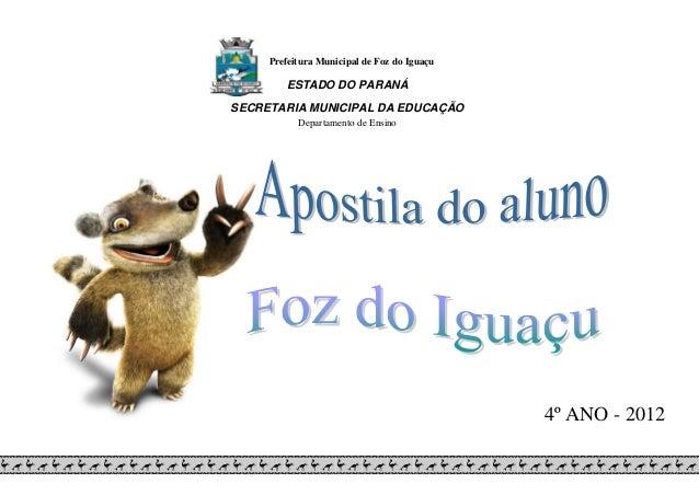 Prefeitura Municipal de Foz do Iguaçu ESTADO DO PARANÁ SECRETARIA MUNICIPAL DA EDUCAÇÃO Departamento de Ensino 4º ANO - 20...