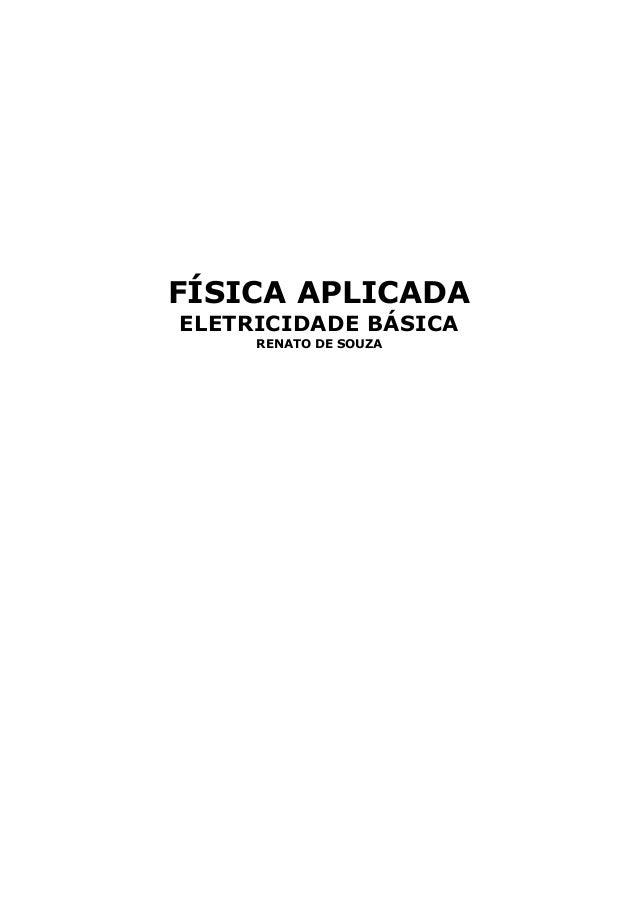FÍSICA APLICADA ELETRICIDADE BÁSICA RENATO DE SOUZA