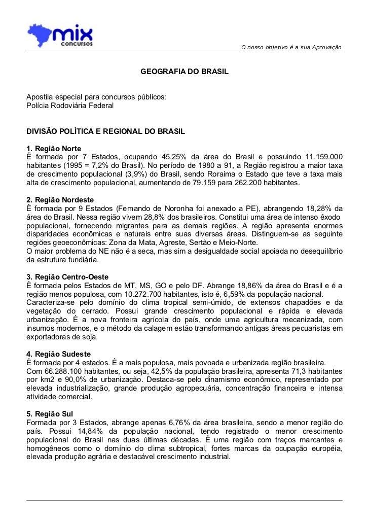 O nosso objetivo é a sua Aprovação                                  GEOGRAFIA DO BRASILApostila especial para concursos pú...