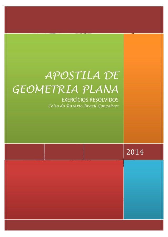 2014  APOSTILA DE GEOMETRIA PLANA  EXERCÍCIOS RESOLVIDOS  Celso do Rosário Brasil Gonçalves
