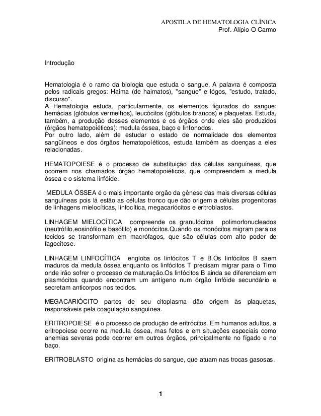 APOSTILA DE HEMATOLOGIA CLÍNICA Prof. Alípio O Carmo  Introdução  Hematologia é o ramo da biologia que estuda o sangue. A ...