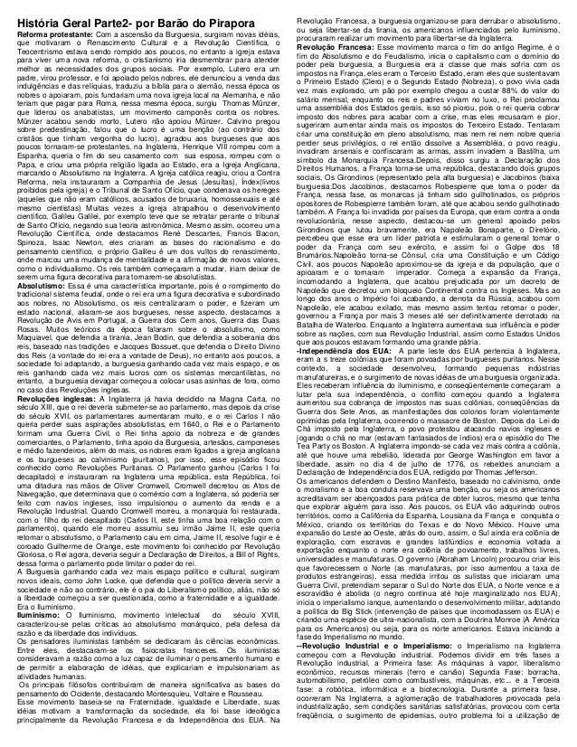 História Geral Parte2- por Barão do Pirapora Reforma protestante: Com a ascensão da Burguesia, surgiram novas idéias, que ...