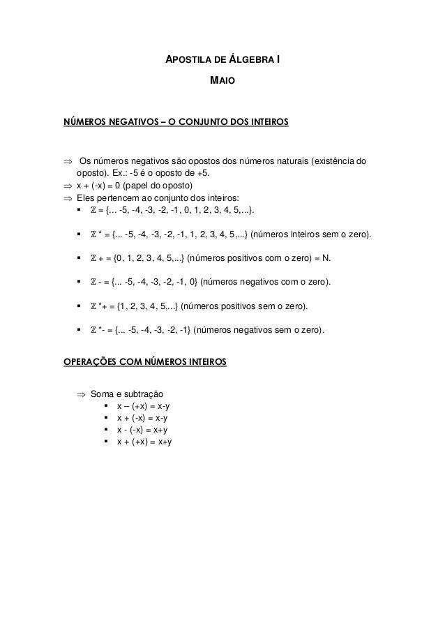 APOSTILA DE ÁLGEBRA I MAIO  NÚMEROS NEGATIVOS – O CONJUNTO DOS INTEIROS   Os números negativos são opostos dos números na...