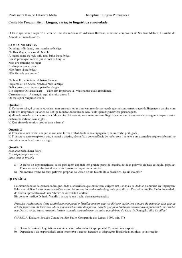 Professora Ilka de Oliveira Mota Disciplina: Língua Portuguesa Conteúdo Programático: Língua, variação linguística e socie...