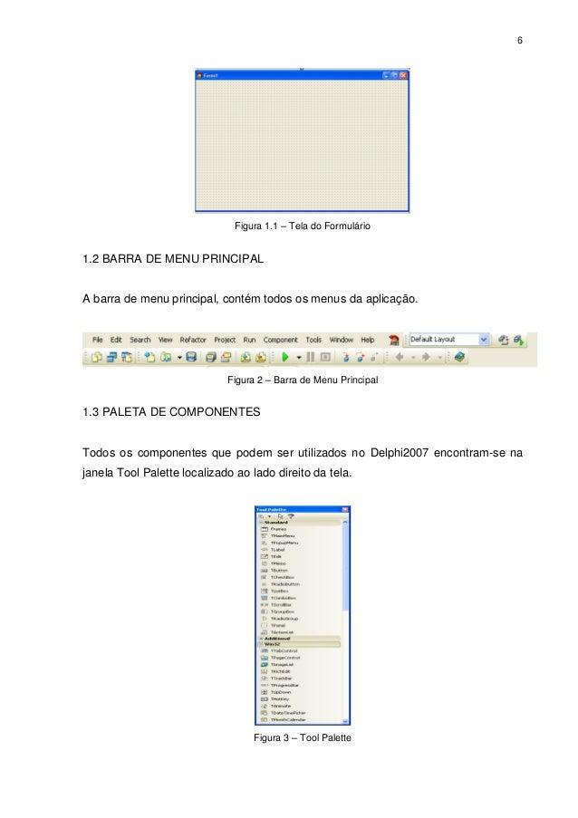 6                               Figura 1.1 – Tela do Formulário1.2 BARRA DE MENU PRINCIPALA barra de menu principal, conté...