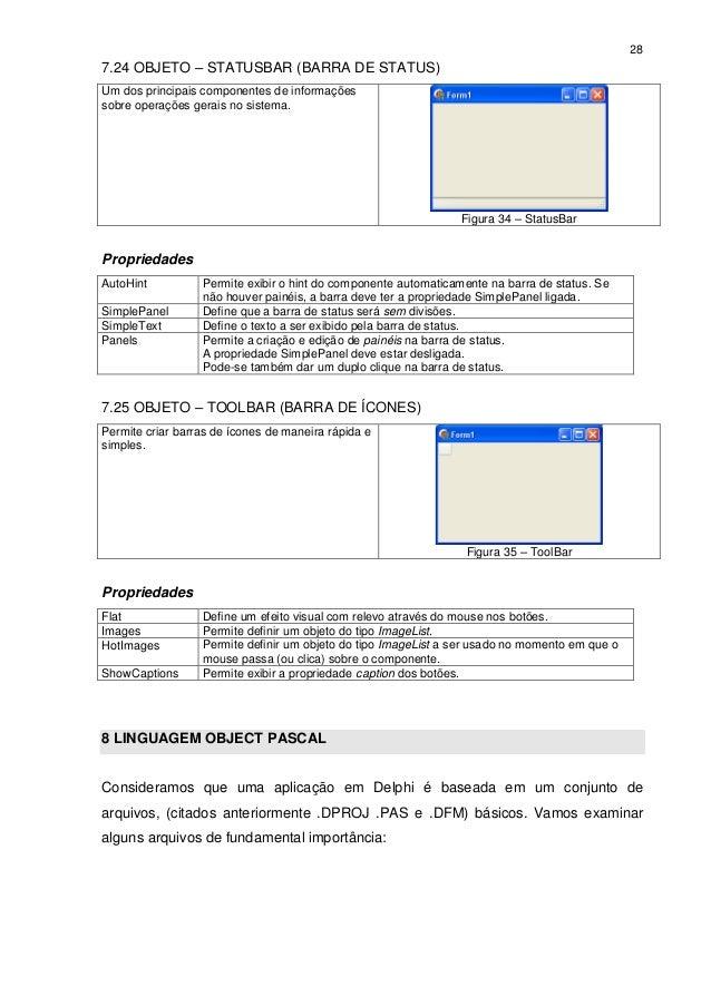 287.24 OBJETO – STATUSBAR (BARRA DE STATUS)Um dos principais componentes de informaçõessobre operações gerais no sistema. ...