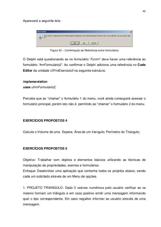 42Aparecerá a seguinte tela:                  Figura 42 – Confirmação de Referência entre formuláriosO Delphi está questio...