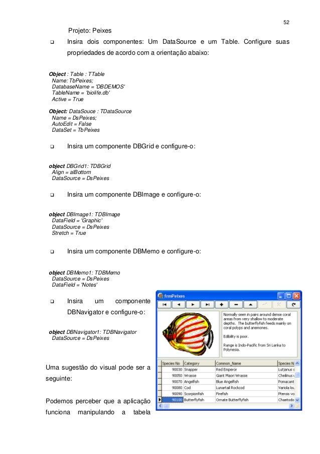52        Projeto: Peixes      Insira dois componentes: Um DataSource e um Table. Configure suas       propriedades de ac...