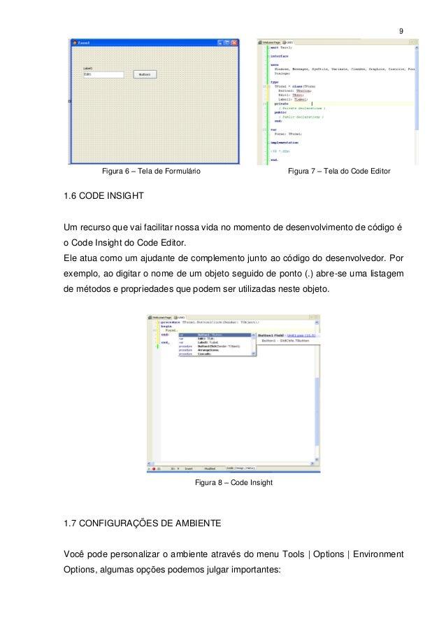 9         Figura 6 – Tela de Formulário                        Figura 7 – Tela do Code Editor1.6 CODE INSIGHTUm recurso qu...