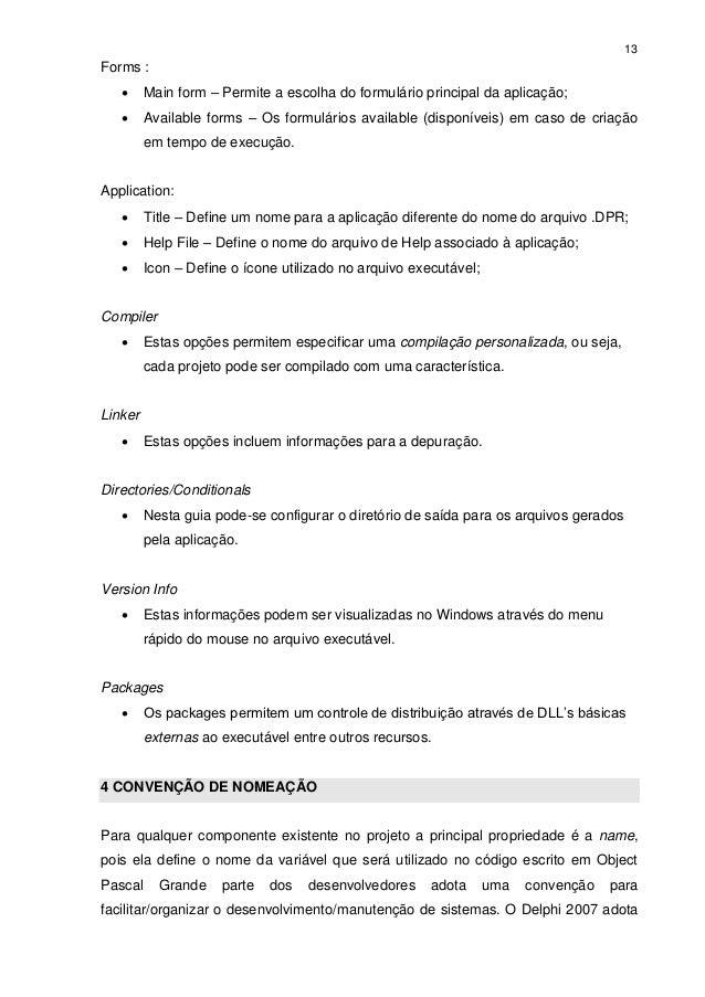 13Forms :        Main form – Permite a escolha do formulário principal da aplicação;        Available forms – Os formulá...