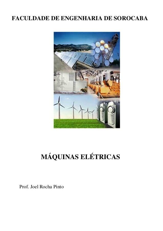 FACULDADE DE ENGENHARIA DE SOROCABA MÁQUINAS ELÉTRICAS Prof. Joel Rocha Pinto