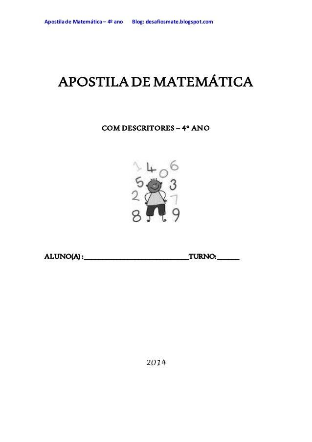 Apostilade Matemática – 4º ano Blog: desafiosmate.blogspot.com APOSTILA DE MATEMÁTICA COM DESCRITORES – 4° ANO ALUNO(A) :_...