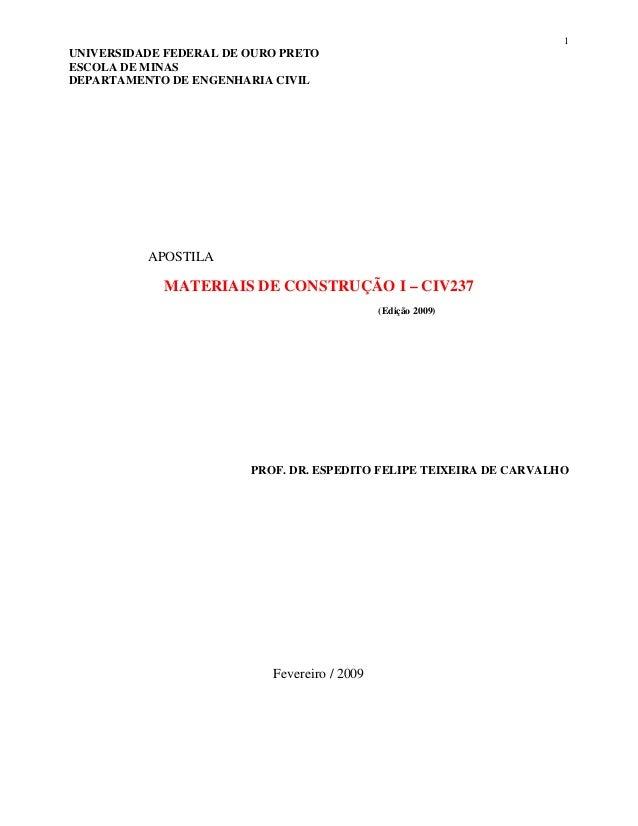 1  UNIVERSIDADE FEDERAL DE OURO PRETO  ESCOLA DE MINAS  DEPARTAMENTO DE ENGENHARIA CIVIL  APOSTILA  MATERIAIS DE CONSTRUÇÃ...