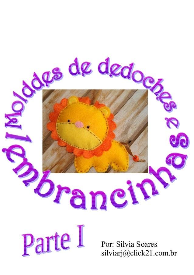 Por: Silvia Soaressilviarj@click21.com.br
