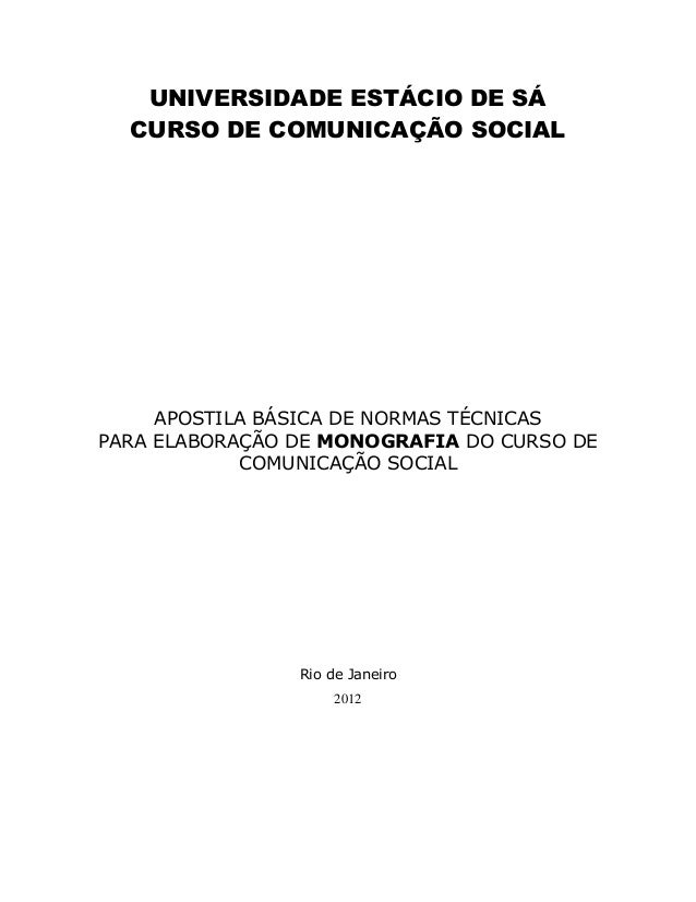 UNIVERSIDADE ESTÁCIO DE SÁ CURSO DE COMUNICAÇÃO SOCIAL APOSTILA BÁSICA DE NORMAS TÉCNICAS PARA ELABORAÇÃO DE MONOGRAFIA DO...