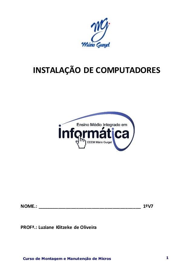 1Curso de Montagem e Manutenção de Micros 4 Curso de Montagem e Manutenção de Micros Instituto INSTALAÇÃO DE COMPUTADORES ...
